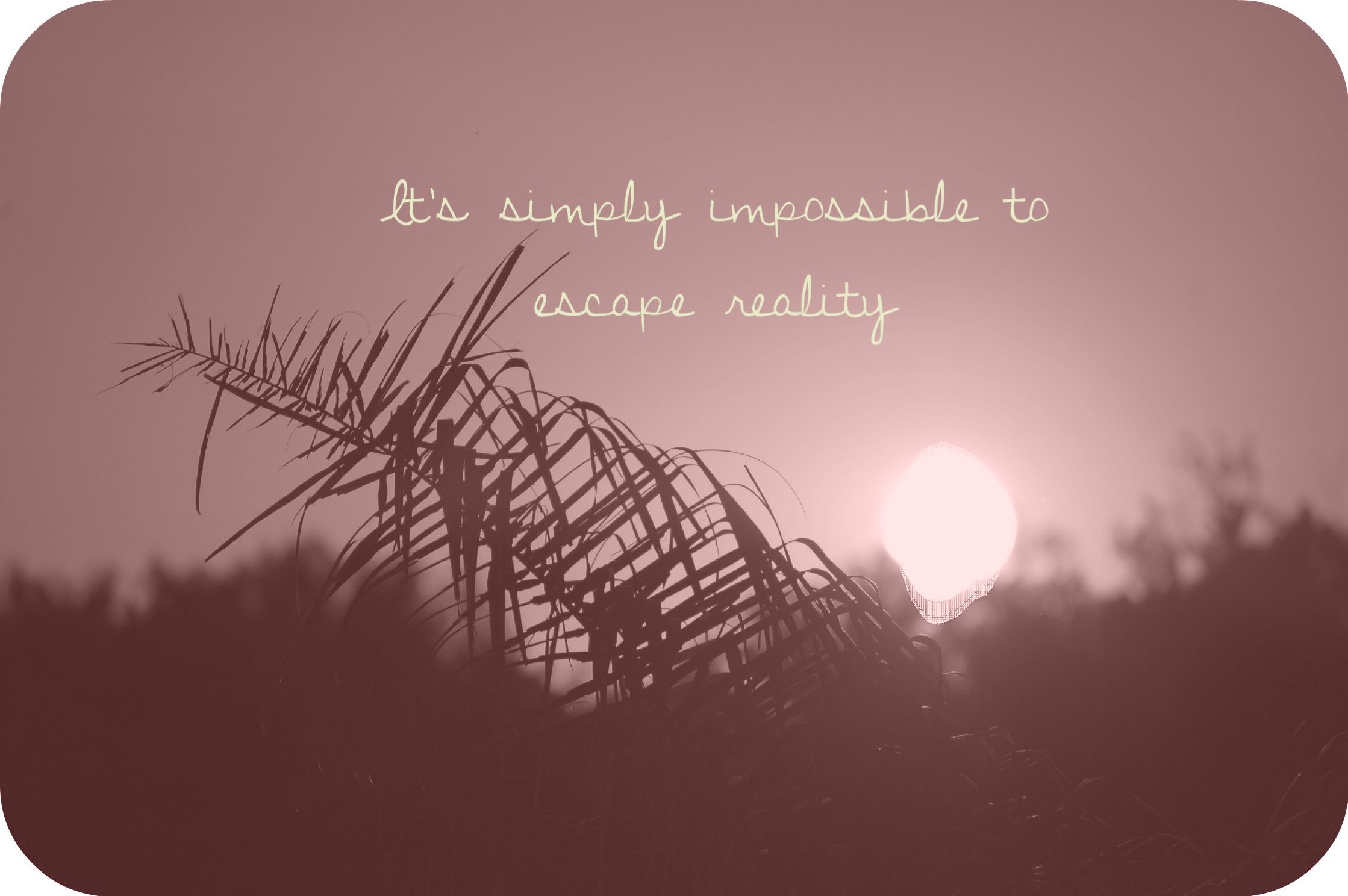 Travel Is Not An Escape From Reality